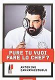 Pure tu vuoi fare lo chef?