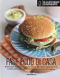 Il Cucchiaio d'Argento: Fast Food di Casa